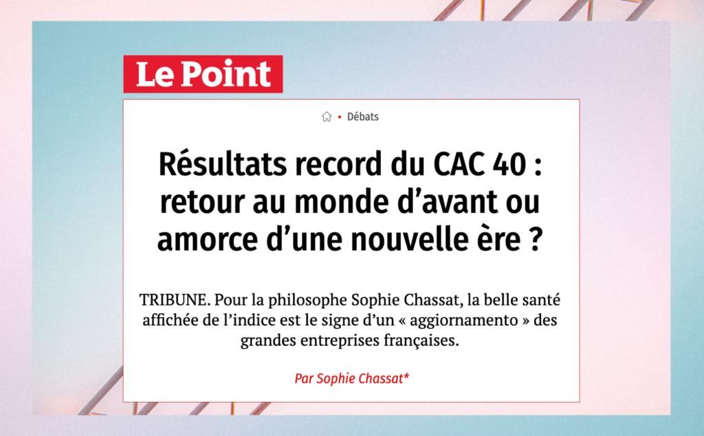 """Tribune de Sophie Chassat dans Le Point : """"Résultats record du CAC 40 : retour au monde d'avant ou amorce d'une nouvelle ère ?"""" (07/07/2021)"""