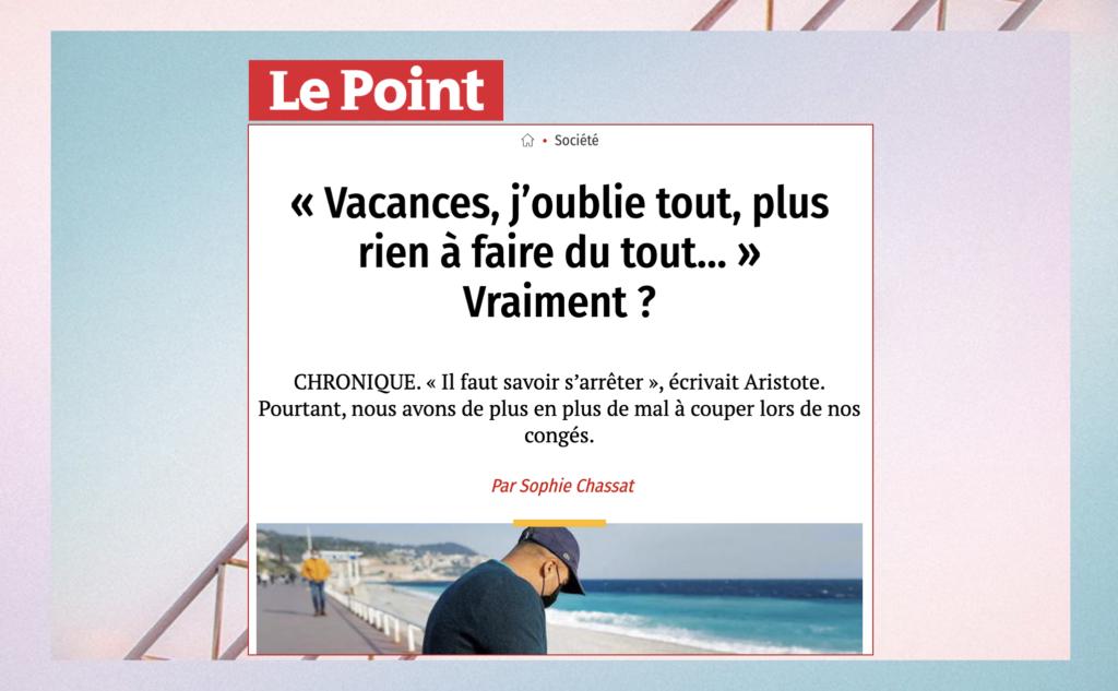 """Sophie Chassat : chronique dans Le Point """"Vacances j'oublie tout"""""""